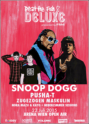Beat The Fish Deluxe mit Snoop Dogg, Pusha T, Zugezogen Maskulin, Nora Mazu & Kayo + Nebenzimmer Sessions - 22.07.2015, Arena Open Air, Wien
